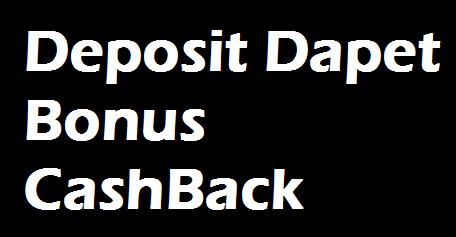 Deposit Dapet Bonus CashBack