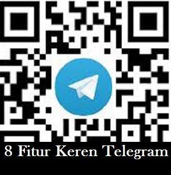 8 Fitur Keren Telegram