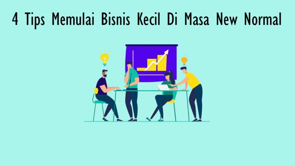 4 Tips Memulai Bisnis Kecil Di Masa New Normal
