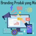 5 Contoh Branding Produk yang Masih Eksis