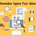 Cara Menentukan Segmen Pasar dalam Bisnis